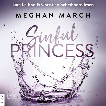 Meghan March Sinful Princess - Tainted Prince Reihe, Band 2 (Ungekürzt) meghan march richer than sin richer than sin reihe band 1 ungekürzt