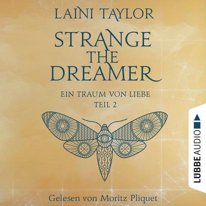 Laini Taylor Ein Traum von Liebe - Strange the Dreamer -, Teil 2 (Ungekürzt) laini taylor muza koszmarów strange the dreamer