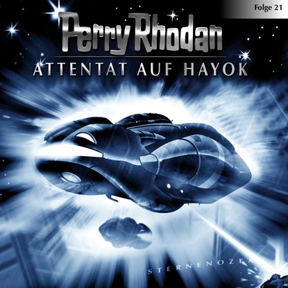 Perry Rhodan Perry Rhodan, Folge 21: Attentat auf Hayok