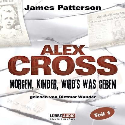 Morgen, Kinder, wird's was geben - Alex Cross, Teil 1 (Gek?rzt)