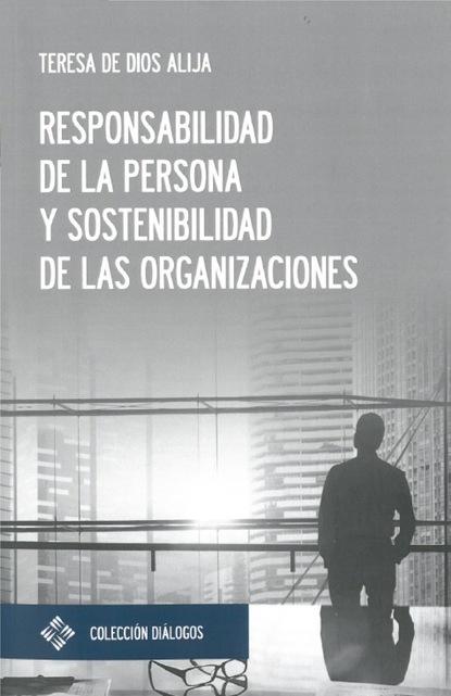 Teresa de Dios Alija Responsabilidad de la persona y sostenibilidad de las organizaciones mario fernando garcés durán estallido social y una nueva constitución para chile