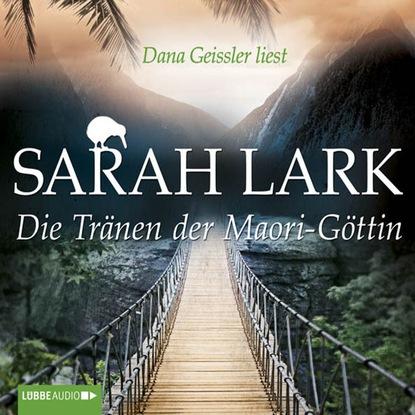 Sarah Lark Die Tränen der Maori-Göttin недорого