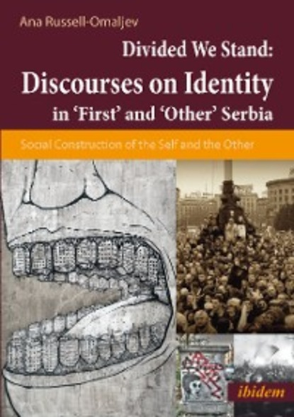Ana Omaljev Divided We Stand: Discourses on Identity in 'First' and 'Other' Serbia burma or myanmar the struggle for national identity