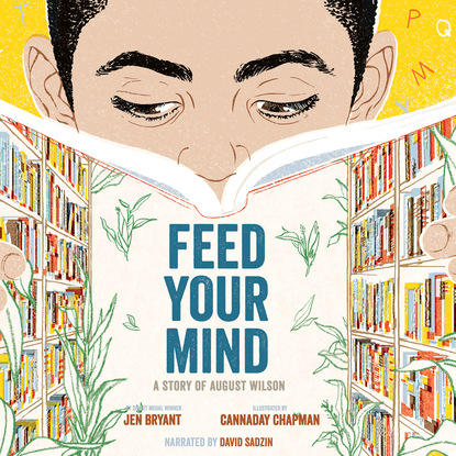 Jen Bryant Feed Your Mind - A Story of August Wilson (Unabridged) august frugé a skeptic among scholars