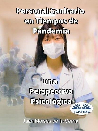 Juan Moisés De La Serna Personal Sanitario En Tiempos De Pandemia Una Perspectiva Psicologica miguel serna el oficio del sociólogo en uruguay en tiempos de cambio