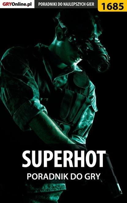 Patrick Homa «Yxu» SUPERHOT