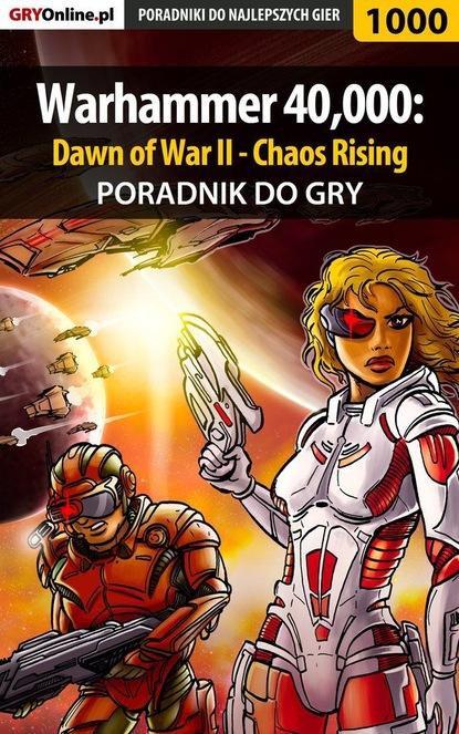 Фото - Daniel Kazek «Thorwalian» Warhammer 40,000: Dawn of War II - Chaos Rising harold m wilson chaos rising chaos series book one