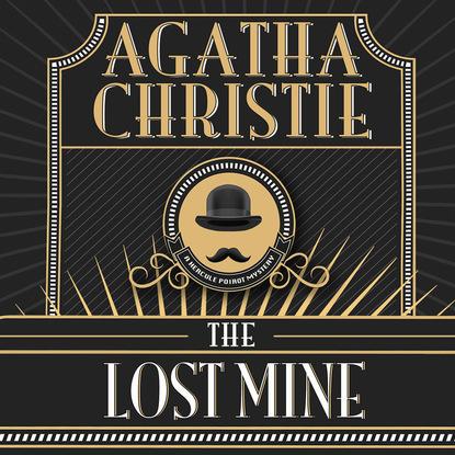 Agatha Christie Hercule Poirot, The Lost Mine (Unabridged) agatha christie hercule poirot the disappearance of mr davenheim unabridged