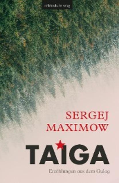 Sergej Maximow Taiga konrad telmann unter den dolomiten
