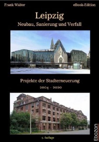 Фото - Frank Cobb Walter Leipzig - Neubau, Sanierung und Verfall chefket leipzig