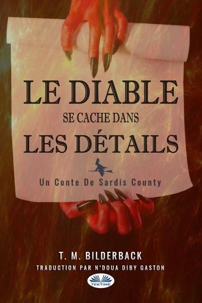 T. M. Bilderback Le Diable Se Cache Dans Les Détails - Un Conte Du Comté Sardis t m bilderback du chaud dans la ville nouvelle