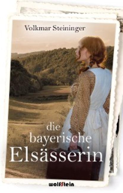 Die bayerische Els?sserin
