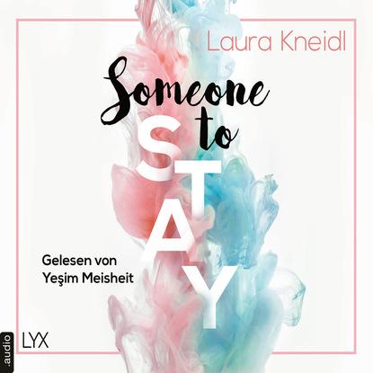 Laura Kneidl Someone to Stay - Someone-Reihe, Teil 3 (Ungekürzt) max seeck hexenjäger jessica niemi reihe teil 1 gekürzt