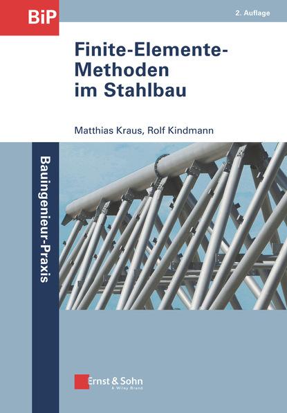 Matthias Krauß Finite-Elemente-Methoden im Stahlbau matthias krauß finite elemente methoden im stahlbau