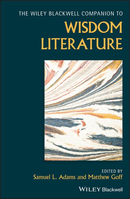 Группа авторов Wiley Blackwell Companion to Wisdom Literature недорого