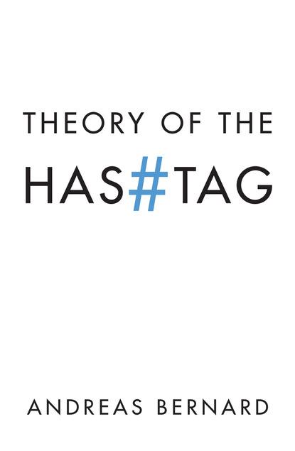 Andreas Bernard Theory of the Hashtag недорого