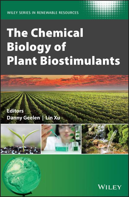 Группа авторов The Chemical Biology of Plant Biostimulants christopher t walsh the chemical biology of sulfur