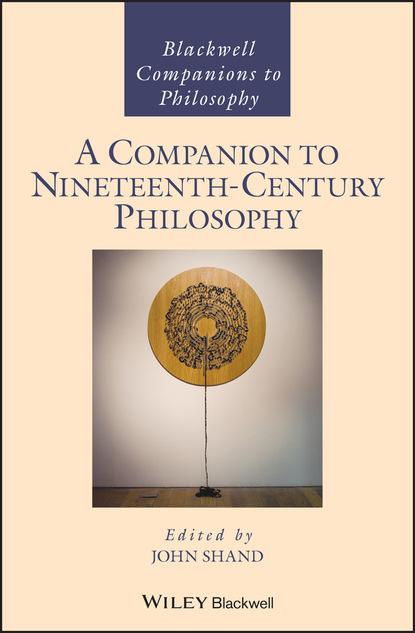 Группа авторов A Companion to Nineteenth-Century Philosophy недорого