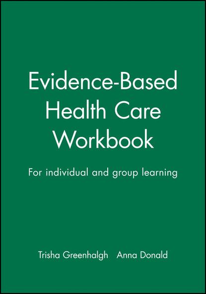 Anna Donald Evidence-Based Health Care Workbook