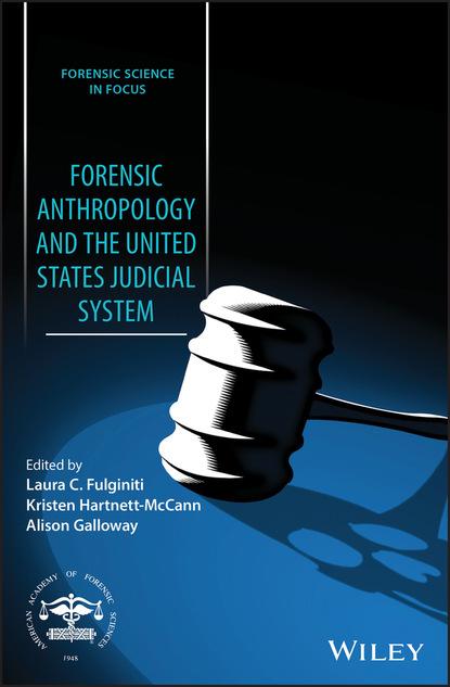 Группа авторов Forensic Anthropology and the United States Judicial System недорого