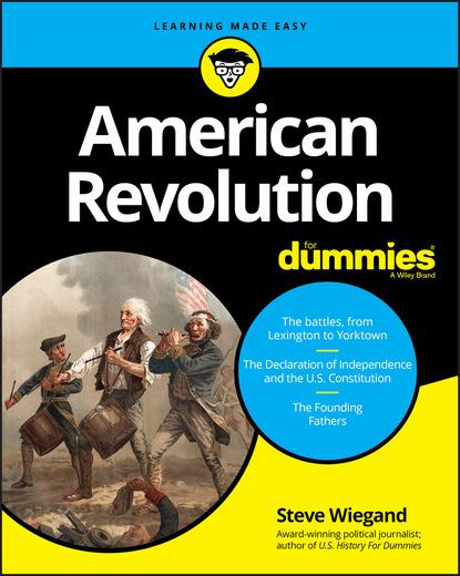 Steve Wiegand American Revolution For Dummies steve capellini massage for dummies