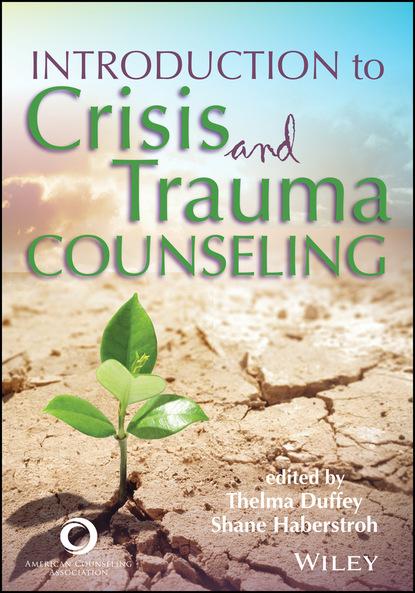 Группа авторов Introduction to Crisis and Trauma Counseling группа авторов introduction to rossini