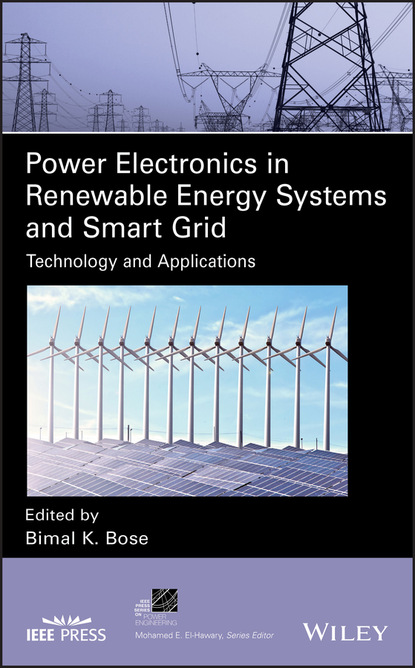 Bimal K. Bose Power Electronics in Renewable Energy Systems and Smart Grid недорого