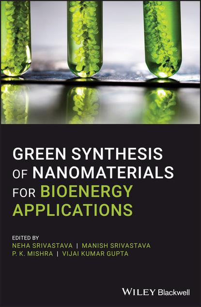 Фото - Группа авторов Green Synthesis of Nanomaterials for Bioenergy Applications группа авторов organic synthesis
