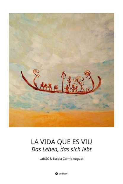 LaBGC LaBGC LA VIDA QUE ES VIU - Das Leben, das sich lebt gebhard deissler welt kulturen management