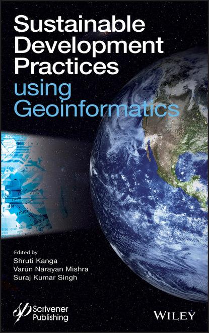 Группа авторов Sustainable Development Practices Using Geoinformatics группа авторов sustainable flow chemistry