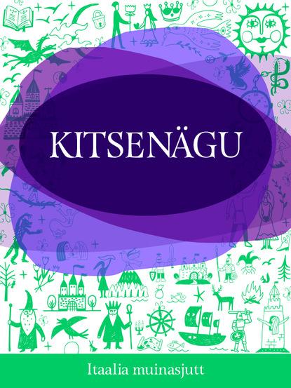 Itaalia muinasjutt Kitsenägu