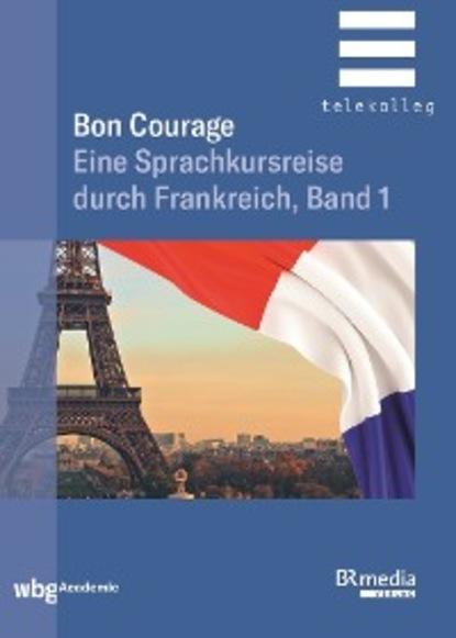 Hannelore Gottschalk Bon Courage hannelore gottschalk bon courage