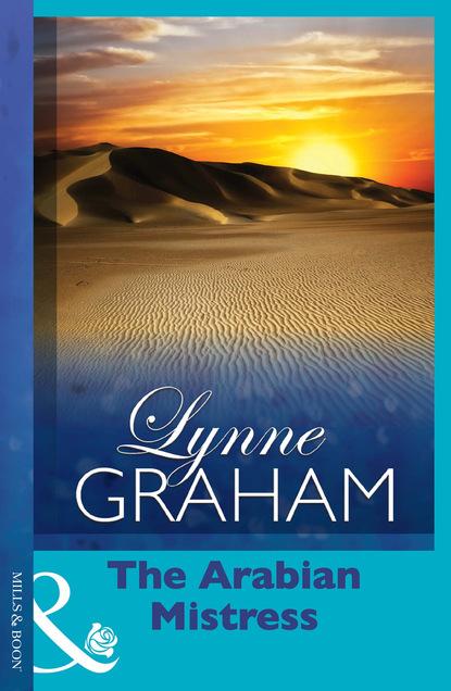 Lynne Graham The Arabian Mistress недорого