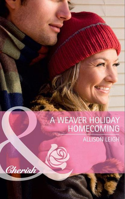 Фото - Allison Leigh A Weaver Holiday Homecoming allison leigh a weaver holiday homecoming