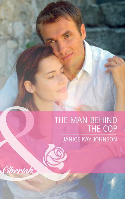 Фото - Janice Kay Johnson The Man Behind the Cop janice johnson kay to love a cop