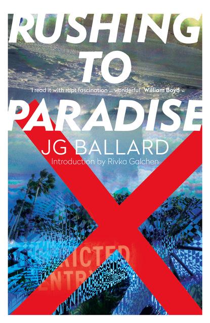 J. G. Ballard Rushing to Paradise j g ballard empire of the sun
