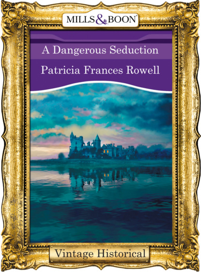 Фото - Patricia Frances Rowell A Dangerous Seduction patricia rowell frances a dangerous seduction