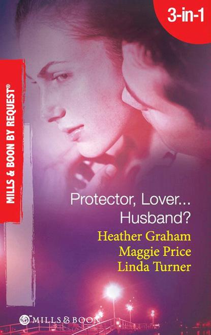 Protector, Lover...Husband?