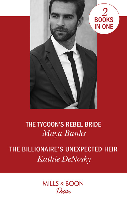 The Tycoon's Rebel Bride / The Billionaire's Unexpected Heir