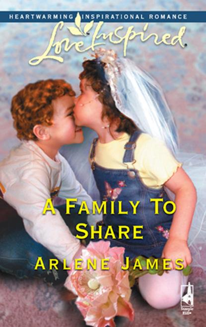 Arlene James A Family To Share недорого