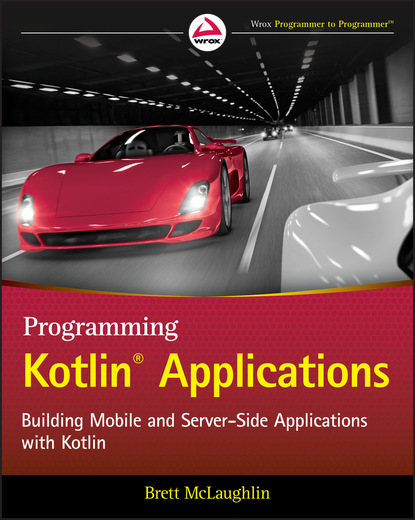 Бретт Мак-Лахлин Programming Kotlin Applications lester madden professional augmented reality browsers for smartphones programming for junaio layar and wikitude