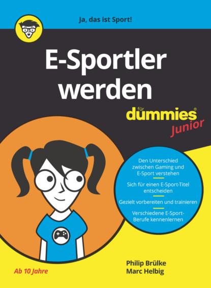 Philip Brulke E-Sportler Werden für Dummies Junior недорого