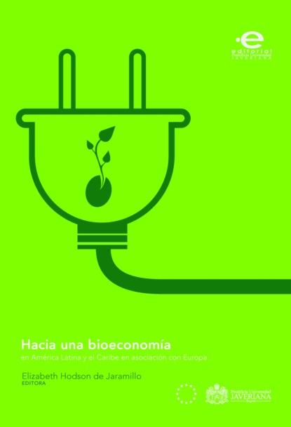 Фото - Ulrich Schürr Hacia una bioeconomía en América Latina y el Caribe en asociación con Europa luís alejandro boyacá mendivelso balance de materia orientado a procesos