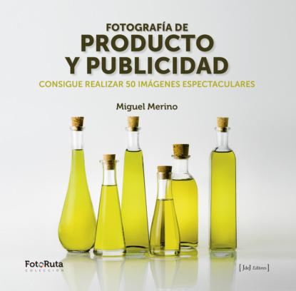 Miguel Merino Fotografía de producto y publicidad linda scott publicidad y revolución