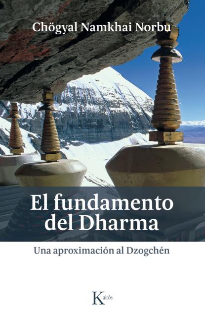 Chögyal Namkhai Norbu El fundamento del Dharma недорого