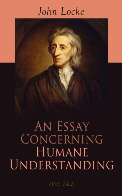 John Locke An Essay Concerning Humane Understanding (Vol. 1&2) john hibben the philosophy of the enlightenment