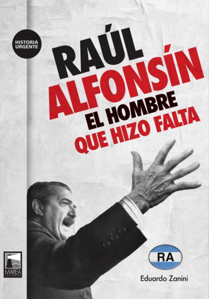 Eduardo Zanini Raúl Alfonsín raúl eduardo chao contramaestre english version may 2014