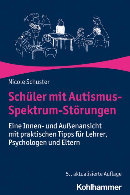 Nicole Schuster Schüler mit Autismus-Spektrum-Störungen недорого