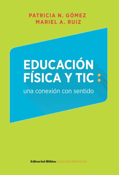 Фото - Patricia Nora Gómez Educación física y TIC: una conexión con sentido rosario olmedo jara actividades de educación en el tiempo libre infantil y juvenil sscb0209