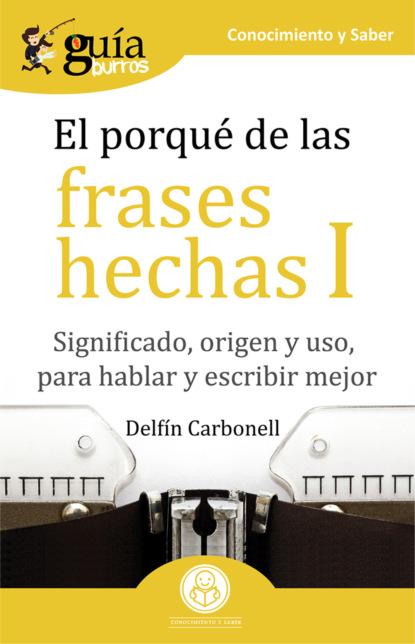 Фото - Delfín Carbonell GuíaBurros El porqué de las frases hechas I josu imanol delgado y ugarte guíaburros poder y pobreza